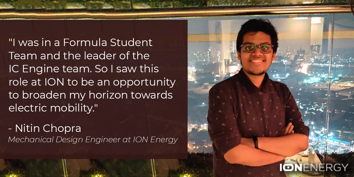 [In Conversation] The Inspiring Journey of Nitin Chopra, Mechanical Design Engineer at ION Energy Inc.
